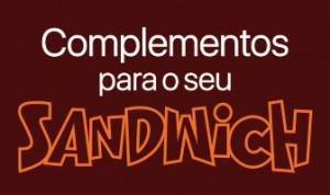 Complementos Especiais para seu Sandwich PicWich
